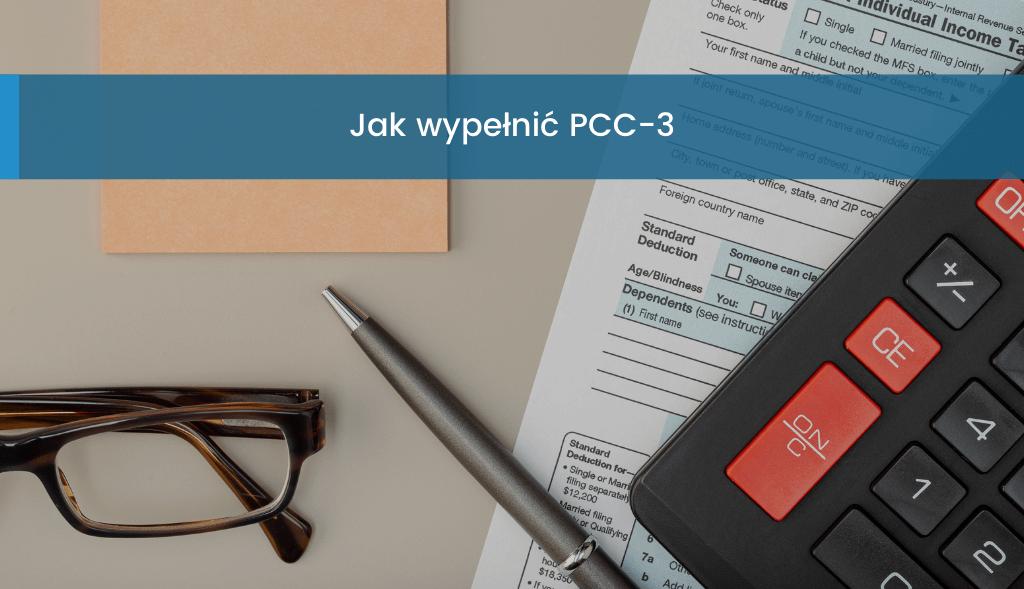 Jak wypełnić PCC3