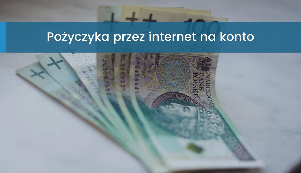 Pożyczka przez internet na konto w banku