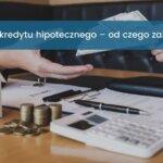 Koszt kredytu hipotecznego od czego zależy