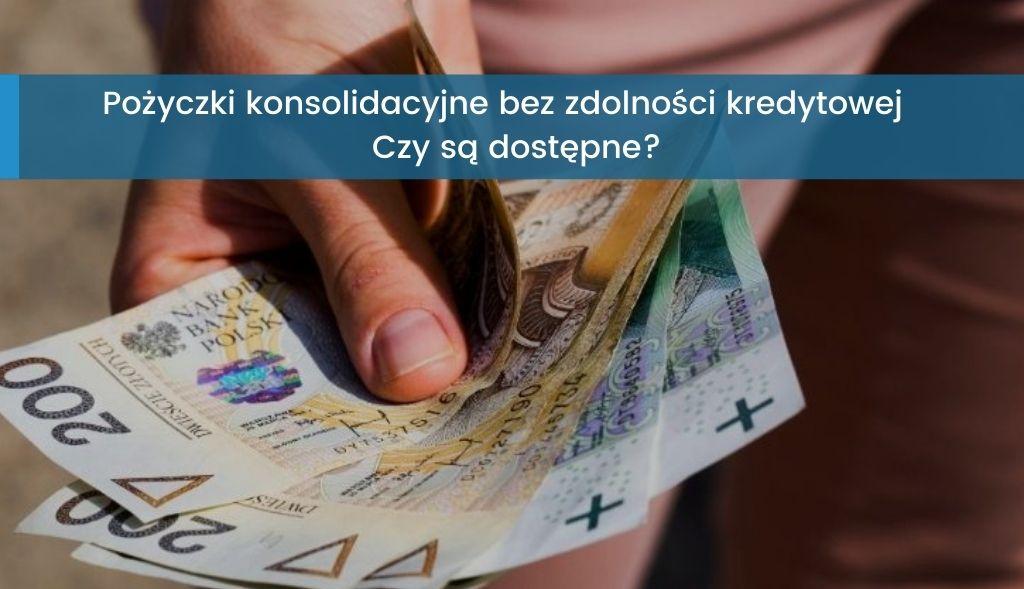 Pożyczki konsolidacyjne bez zdolności kredytowej