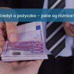Kredyt a pożyczka - doradca przekazujący pieniądze